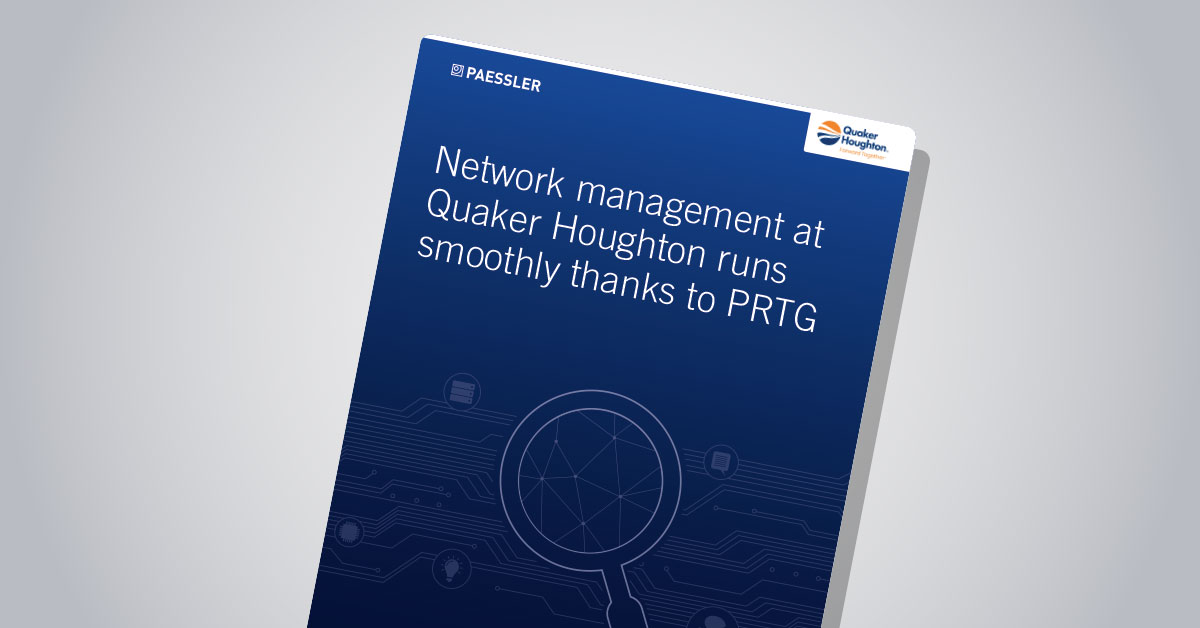 Network management at Quaker Houghton runs smoothly thanks to PRTG